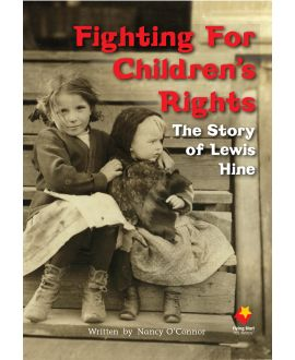 Fighting For Children's Rights: The Story of Lewis Hine