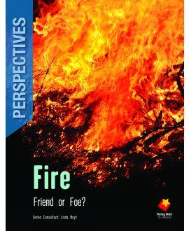 Fire: Friend or Foe?