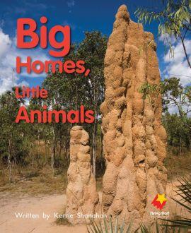 Big Homes, Little Animals
