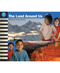 The Land Around Us