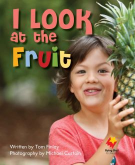 I Look At the Fruit
