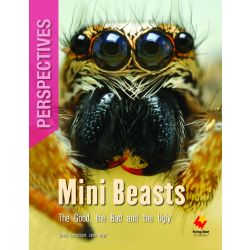 Mini Beasts : The Good, the Bad and the Ugly